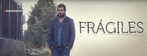Frágiles TV series from Spain