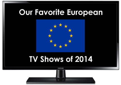 Favorite Euro TV Shows 2014