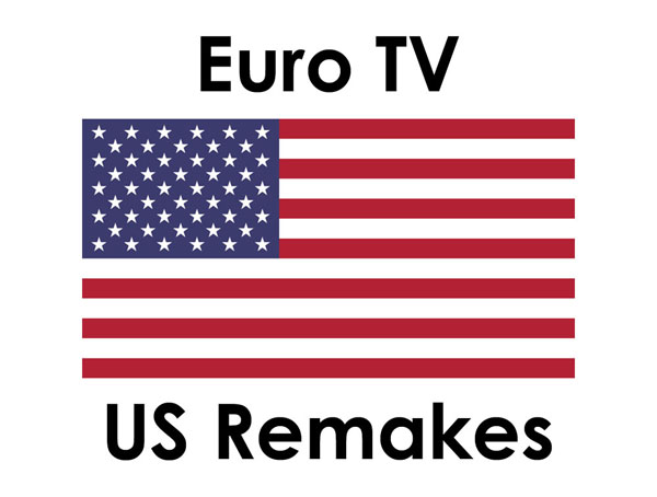 Euro TV US remakes