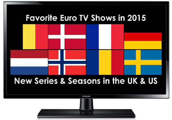 Favorite Euro TV Shows in the UK & US in 2015