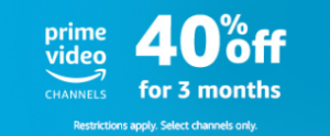 Amazon Channels 40% off promo