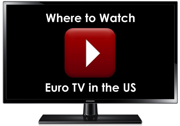 Where to Watch Euro TV in the US and UK – The Euro TV Place